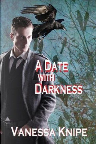 A Date with Darkness by Vanessa Knipe