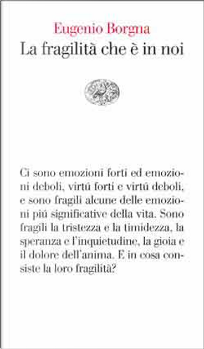 La fragilità che è in noi by Eugenio Borgna