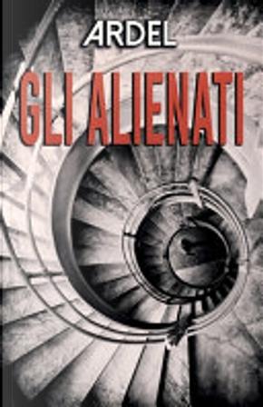 Gli alienati by Ardel