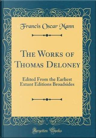 The Works of Thomas Deloney by Francis Oscar Mann