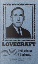 L'età adulta è l'inferno by H. P. Lovecraft