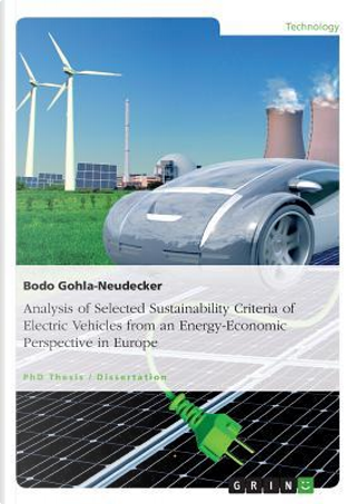 Analysis of Selected Sustainability Criteria of Electric Vehicles from an Energy-Economic Perspective in Europe by Bodo Gohla-Neudecker