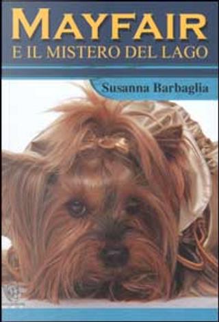 Mayfair e il mistero del lago by Susanna Barbaglia