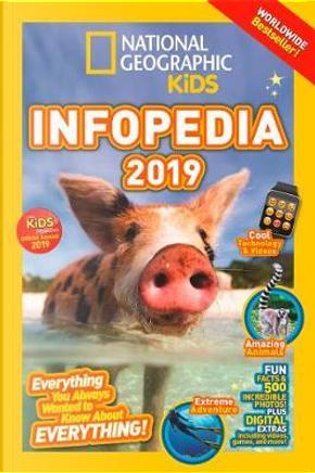 National Geographic Kids Infopedia 2019 (Infopedia) by National Geographic Kids
