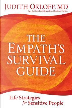 The Empath's Survival Guide by Judith, M.D. Orloff