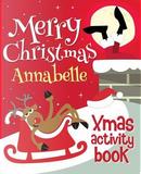 Merry Christmas Annabelle - Xmas Activity Book by XmasSt