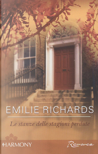 Le stanze delle stagioni perdute by Emilie Richards