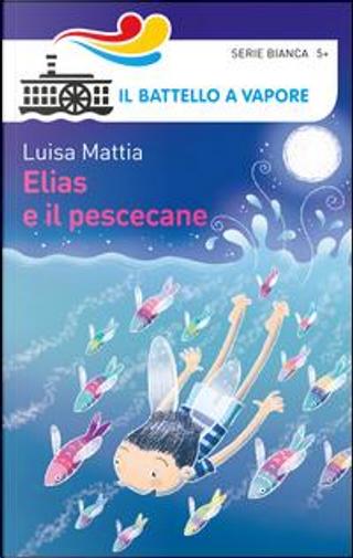 Elias e il pescecane. Ediz. illustrata by Luisa Mattia