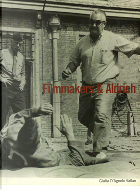 Filmmakers & Aldrich by Giulia D'Agnolo Vallan