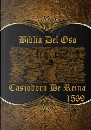 Biblia Del Oso 1569 by Casiodoro De Reina