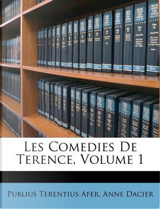 Les Comedies de Terence, Volume 1 by Publius Terentius Afer