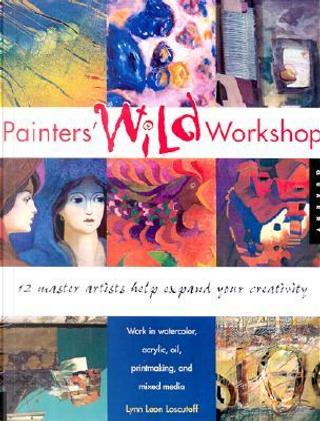 Painters Wild Workshop by Lynn Leon Loscutoff