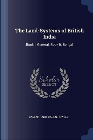 The Land-Systems of British India by Baden Henry Baden-Powell