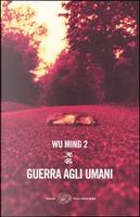 Guerra agli umani by Wu Ming