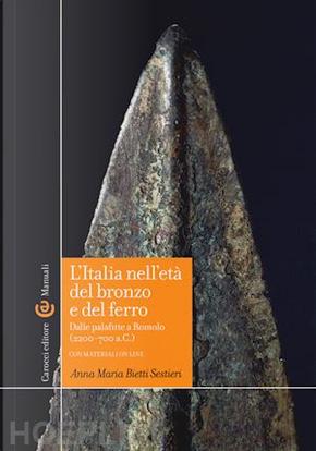 L'Italia nell'età del bronzo e del ferro by  Anna Maria Bietti Sestieri