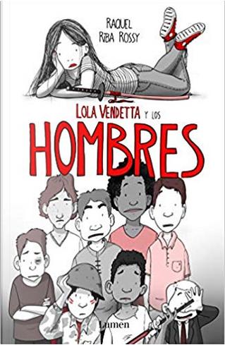 Lola Vendetta y los hombres by Raquel Riba Rossy