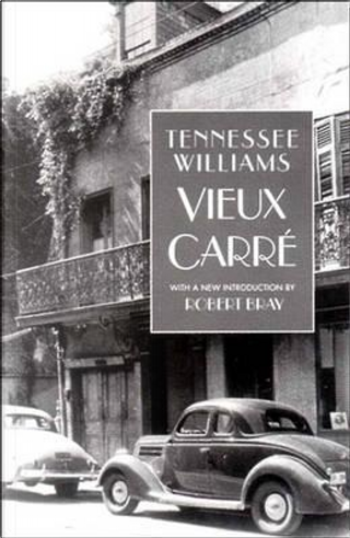 Vieux Carre by Tennessee Williams