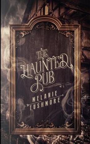 The Haunted Pub by Melanie Tushmore