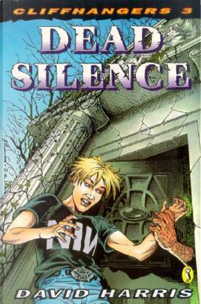 Dead Silence by Harris David