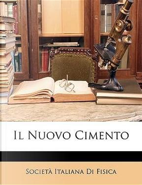 Il Nuovo Cimento by Societ Italiana Di Fisica
