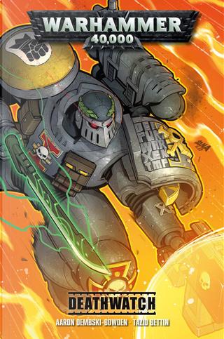 Warhammer 40.000 - Deathwatch by Aaron Dembsky-Bowden, Tazio Bettin