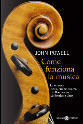 Come funziona la musica by John Powell