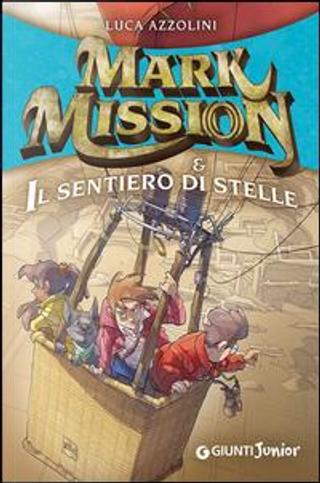 Mark Mission & il sentiero di stelle by Luca Azzolini