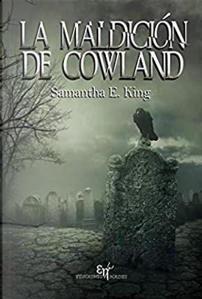 La maldición de Cowland by Samantha E. King