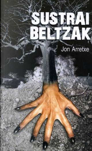 Sustrai beltzak by Jon Arretxe