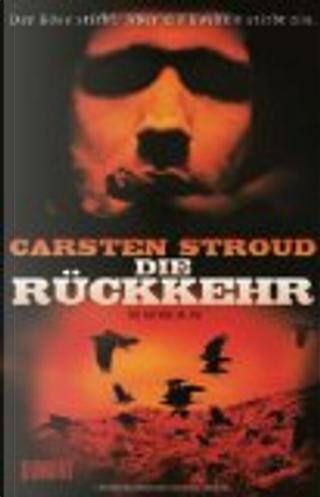 Die Rückkehr by Carsten Stroud