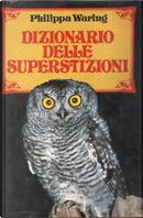 Dizionario delle superstizioni by Philippa Waring