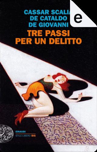 Tre passi per un delitto by Cristina Cassar Scalia, Giancarlo De Cataldo, Maurizio de Giovanni