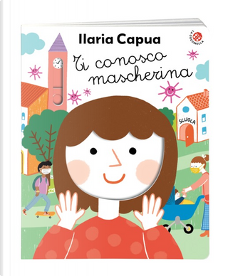 Ti conosco mascherina by Ilaria Capua