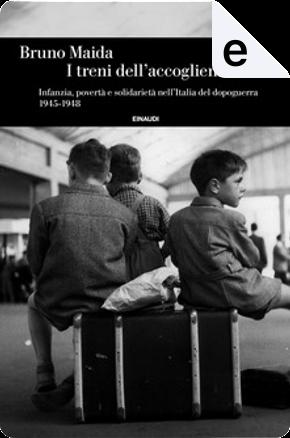 I treni dell'accoglienza by Bruno Maida
