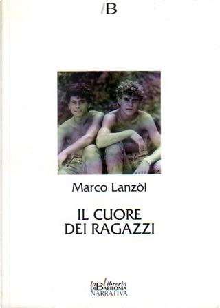 Il cuore dei ragazzi by Marco Lanzòl