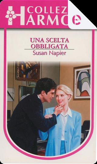 Una scelta obbligata by Susan Napier