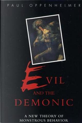 Evil and the Demonic by Paul Oppenheimer