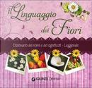 Il linguaggio dei fiori. Dizionario dei nomi, dei significati, delle leggende by Veronica Pellegrini