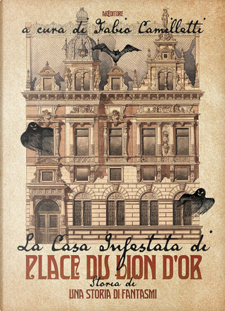 La casa infestata di Place du Lion d'or by T. M. Jarvis, Catherine Crowe, Lord Halifax, Sabine Baring-Gould, Horace Welby, Maude ffoulkes, Charles Dickens, Walter Scott, Marchesa Townshend, W. M., Adelaide Campbell, Augustus Hare, Elizabeth Pennyman