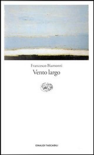 Vento largo by Francesco Biamonti