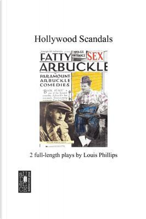 Hollywood Scandals by Louis Phillips