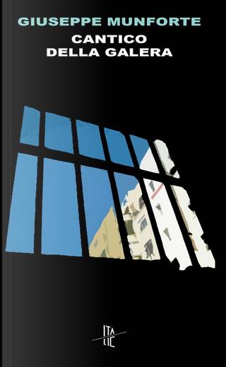 Cantico della galera by Giuseppe Munforte
