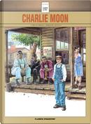 Charlie Moon by Carlos Trillo, Horacio Altuna