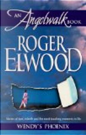 Wendy's Phoenix by Roger Elwood