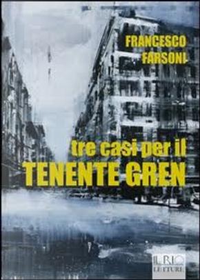 Tre casi per il tenente Gren by Francesco Farsoni