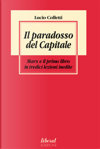 Il paradosso del Capitale by Lucio Colletti
