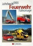 Jahrbuch Feuerwehrfahrzeuge 1999. by Derrick De Kerckhove