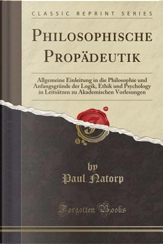 Philosophische Propädeutik by Paul Natorp