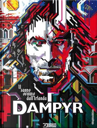 Dampyr. Il santo venuto dall'Irlanda by Mauro Boselli
