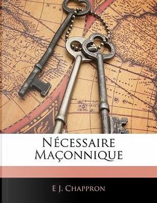N Cessaire Ma Onnique by E. J. Chappron